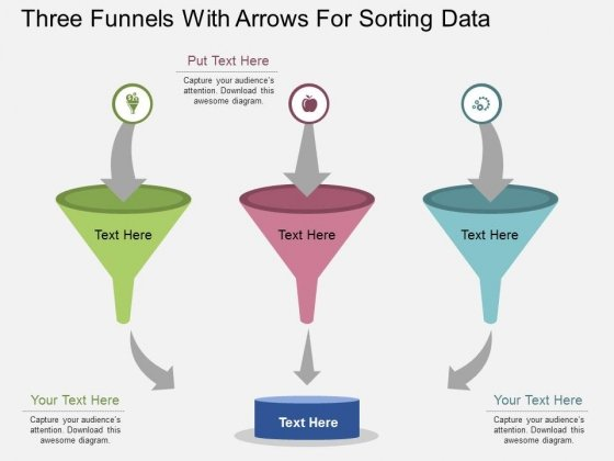 Three Funnels With Arrows For Sorting Data Powerpoint Template