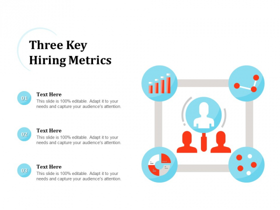 Three Key Hiring Metrics Ppt PowerPoint Presentation Layouts Information