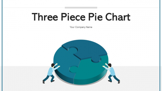 Three Piece Pie Chart Measures Business Ppt PowerPoint Presentation Complete Deck With Slides