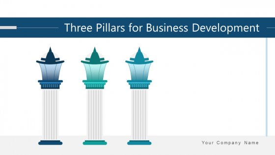 Three Pillars For Business Development Process Ppt PowerPoint Presentation Complete Deck With Slides