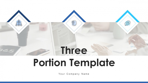Three Portion Template Business Growth Ppt PowerPoint Presentation Complete Deck
