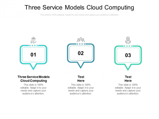 Three Service Models Cloud Computing Ppt PowerPoint Presentation Infographics Visual Aids Cpb