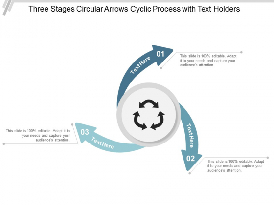 Three Stages Circular Arrows Cyclic Process With Text Holders Ppt Powerpoint Presentation Infographic Template Graphics Download