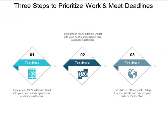 Three Steps To Prioritize Work And Meet Deadlines Ppt PowerPoint Presentation Show Skills