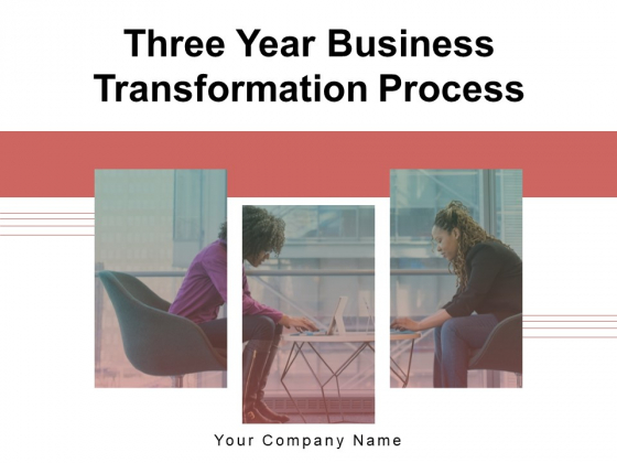 Three Year Business Transformation Process Funnel Business Ppt PowerPoint Presentation Complete Deck