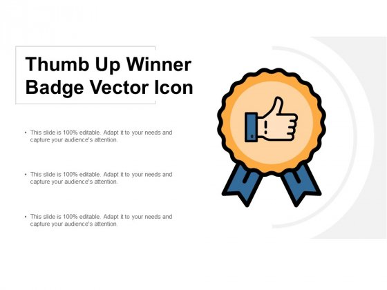 Thumb Up Winner Badge Vector Icon Ppt PowerPoint Presentation Diagrams