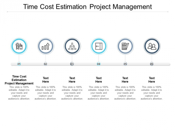 Time Cost Estimation Project Management Ppt PowerPoint Presentation Infographics Visuals Cpb Pdf