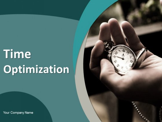 Time Optimization Ppt PowerPoint Presentation Complete Deck With Slides