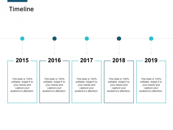 Timeline 2015 To 2019 Ppt Powerpoint Presentation Outline Samples