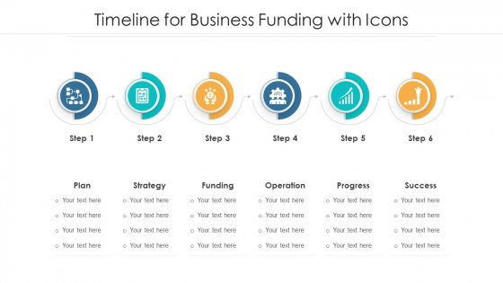 Timeline For Business Funding With Icons Ppt Styles Example Topics PDF