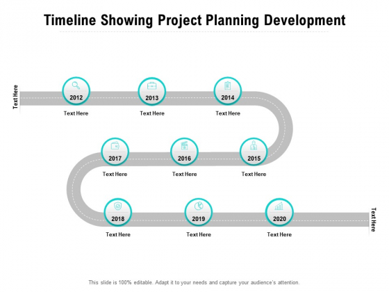 Timeline Showing Project Planning Development Ppt PowerPoint Presentation Gallery Graphic Tips