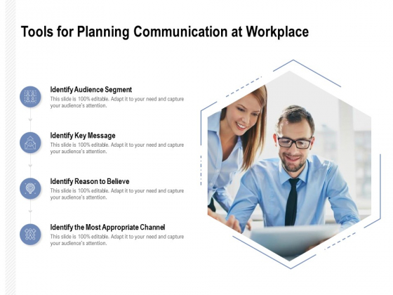 Tools For Planning Communication At Workplace Ppt PowerPoint Presentation Styles Format Ideas