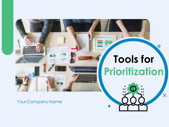 Tools For Prioritization Ppt PowerPoint Presentation Complete Deck With Slides