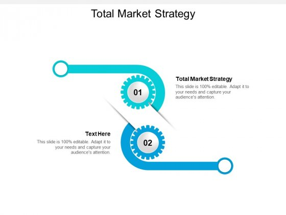 Total Market Strategy Ppt PowerPoint Presentation Pictures Portfolio Cpb