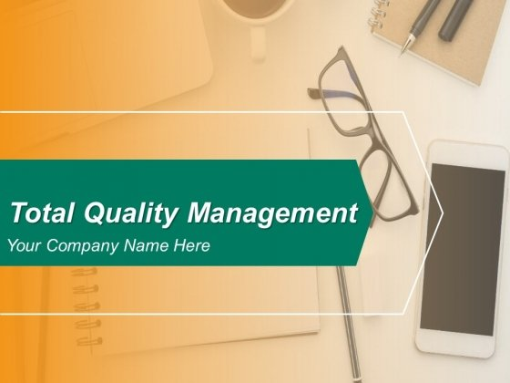 Total Quality Management Ppt PowerPoint Presentation Complete Deck With Slides