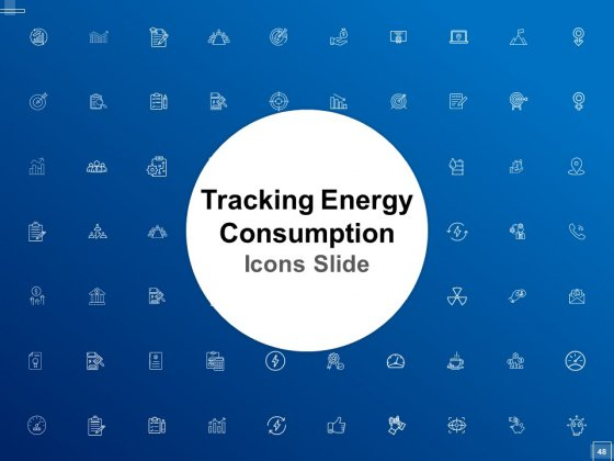 Tracking_Energy_Consumption_Ppt_PowerPoint_Presentation_Complete_Deck_With_Slides_Slide_48