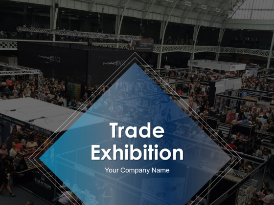 Trade Exhibition Ppt PowerPoint Presentation Complete Deck With Slides