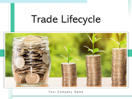 Trade_Lifecycle_Growth_Maturity_Ppt_PowerPoint_Presentation_Complete_Deck_Slide_1