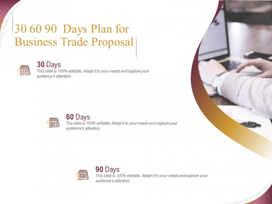 Trading Company 30 60 90 Days Plan For Business Trade Proposal Ppt Ideas Picture PDF