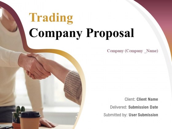 Trading Company Proposal Ppt PowerPoint Presentation Complete Deck With Slides