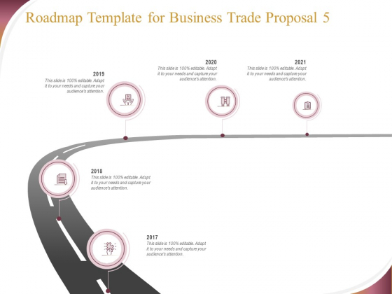 Trading Company Roadmap Template For Business Trade Proposal 2017 To 2021 Ppt Infographics Design Templates PDF