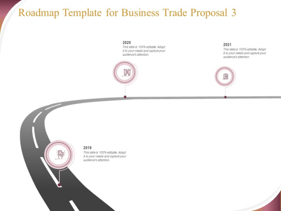 Trading Company Roadmap Template For Business Trade Proposal 2019 To 2021 Ppt Icon Infographics PDF