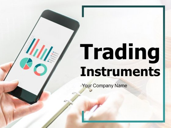 Trading Instruments Ppt PowerPoint Presentation Complete Deck With Slides