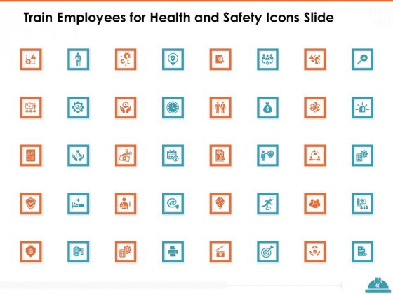 Train_Employees_For_Health_And_Safety_Ppt_PowerPoint_Presentation_Complete_Deck_With_Slides_Slide_40