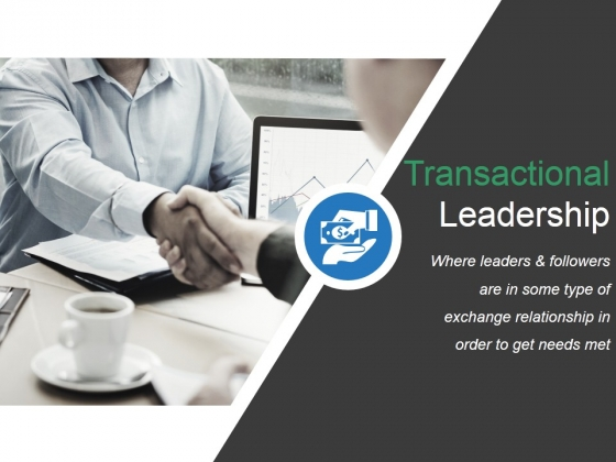 Transactional Leadership Ppt PowerPoint Presentation Information