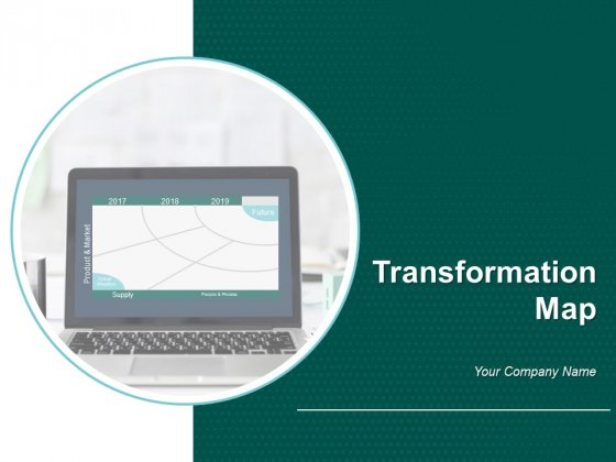 Transformation Map Ppt PowerPoint Presentation Complete Deck With Slides
