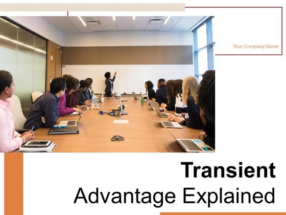 Transient Advantage Explained Demand Condition Competitive Ppt PowerPoint Presentation Complete Deck