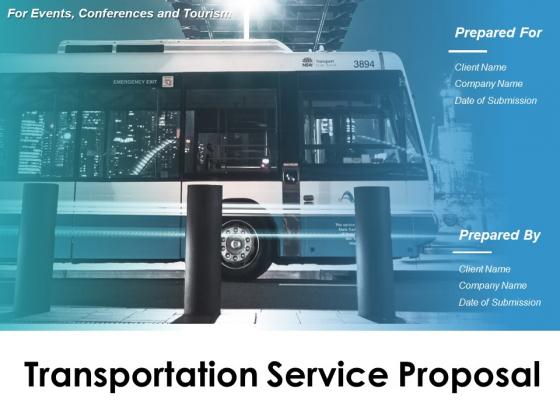 Transportation Service Proposal Ppt PowerPoint Presentation Complete Deck With Slides