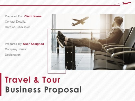 Travel And Tour Business Proposal Ppt PowerPoint Presentation Complete Deck With Slides
