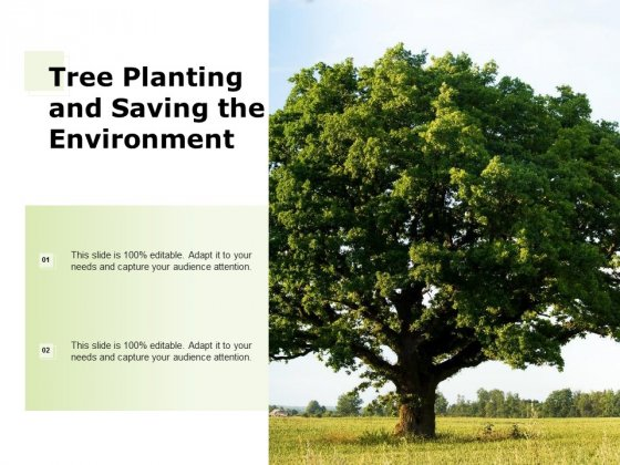 Tree Planting And Saving The Environment Ppt PowerPoint Presentation Visual Aids Ideas