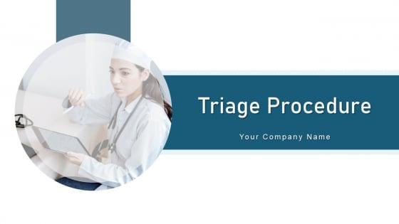 Triage Procedure Success Criteria Ppt PowerPoint Presentation Complete Deck With Slides