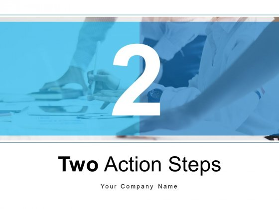 Two Action Steps Options Business Growth Ppt PowerPoint Presentation Complete Deck