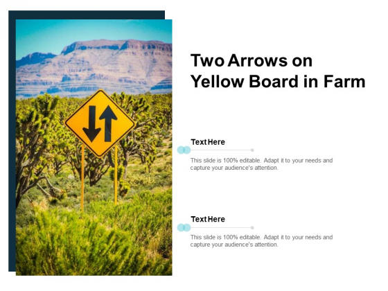 Two Arrows On Yellow Board In Farm Ppt PowerPoint Presentation Slides Ideas