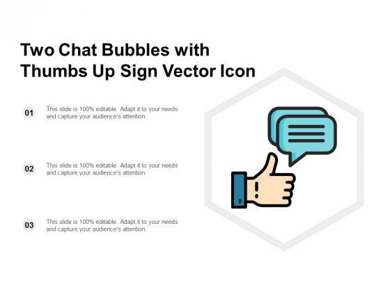 Two Chat Bubbles With Thumbs Up Sign Vector Icon Ppt PowerPoint Presentation Show Designs
