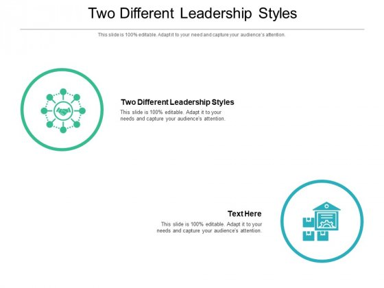 Two Different Leadership Styles Ppt PowerPoint Presentation Professional Portrait Cpb