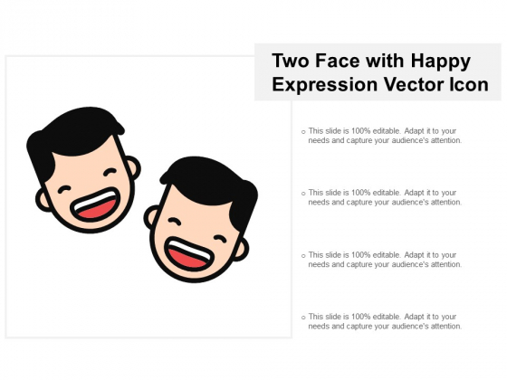 Two Face With Happy Expression Vector Icon Ppt Powerpoint Presentation Icon Slideshow