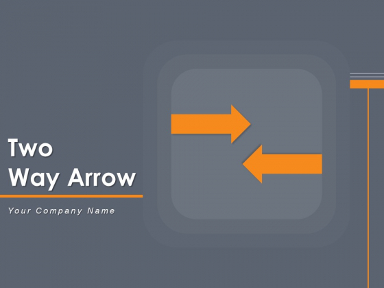 Two Way Arrow Continuous Movement Arrows Ppt PowerPoint Presentation Complete Deck