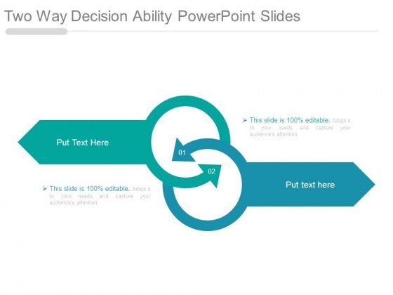 Two Way Decision Ability Powerpoint Slides
