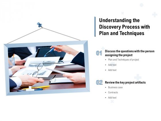 Understanding The Discovery Process With Plan And Techniques Ppt PowerPoint Presentation Model Examples PDF