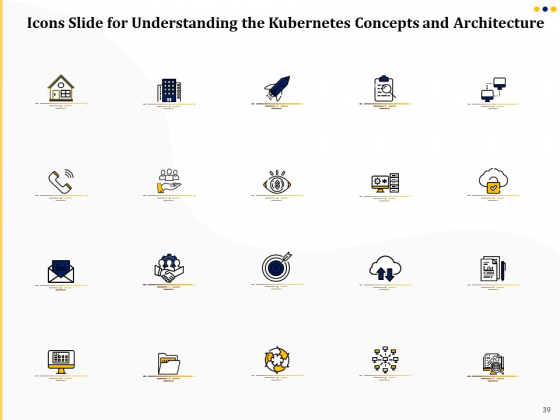 Understanding_The_Kubernetes_Concepts_And_Architecture_Ppt_PowerPoint_Presentation_Complete_Deck_With_Slides_Slide_39