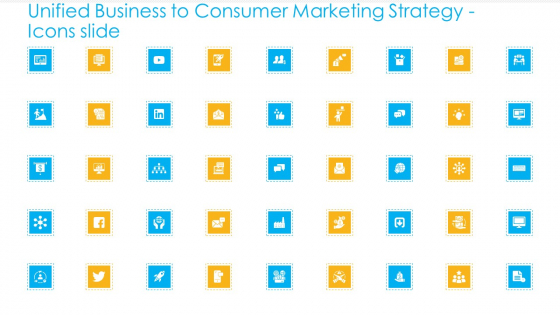 Unified Business To Consumer Marketing Strategy Icons Slide Rules PDF