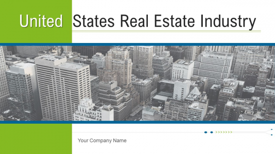 United States Real Estate Industry Ppt PowerPoint Presentation Complete Deck With Slides