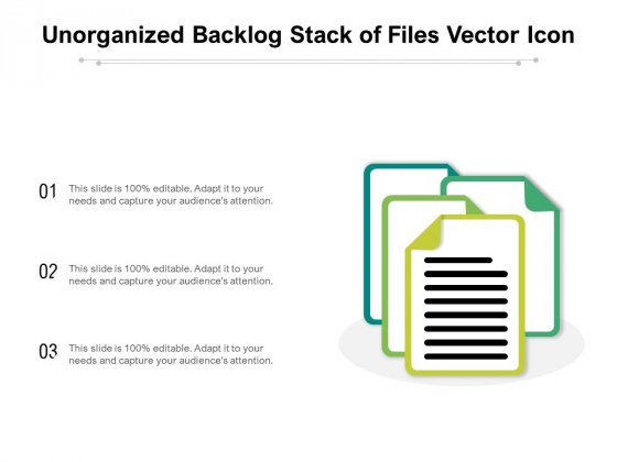 Unorganized Backlog Stack Of Files Vector Icon Ppt PowerPoint Presentation Portfolio Deck PDF