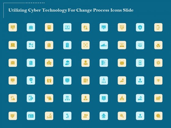 Utilizing Cyber Technology For Change Process Icons Slide Elements PDF