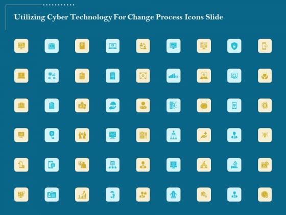 Utilizing_Cyber_Technology_For_Change_Process_Icons_Slide_Elements_PDF_Slide_1