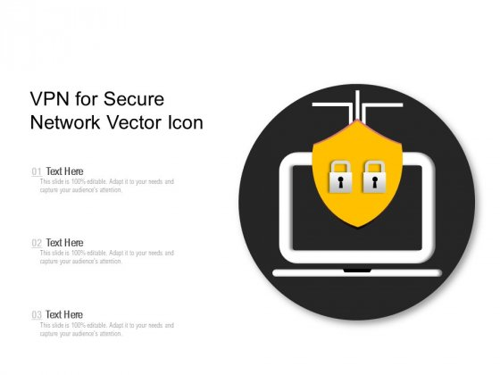 VPN For Secure Network Vector Icon Ppt PowerPoint Presentation Pictures Example File PDF